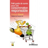Petit guide de survie pour une consommation responsable